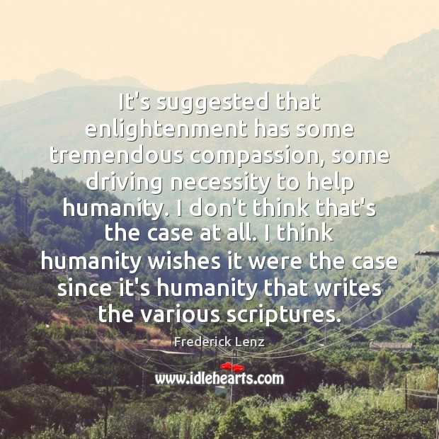 It's suggested that enlightenment has some tremendous compassion, some driving necessity to Image