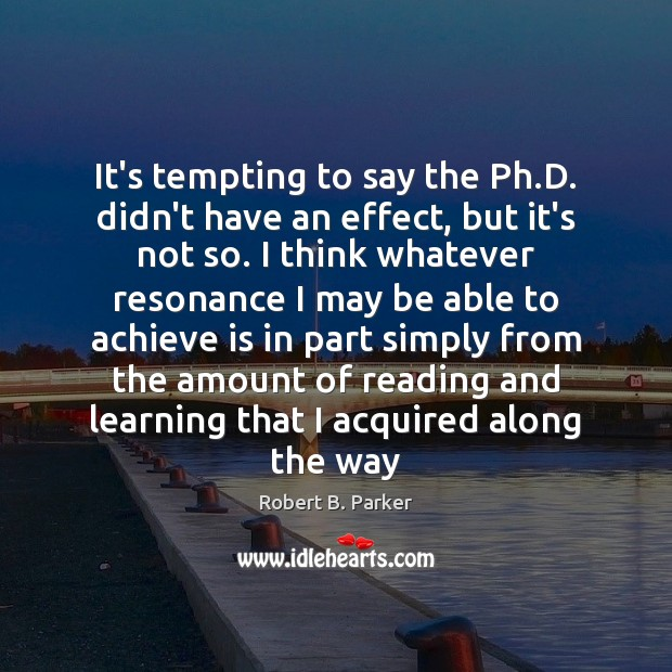 Image, It's tempting to say the Ph.D. didn't have an effect, but