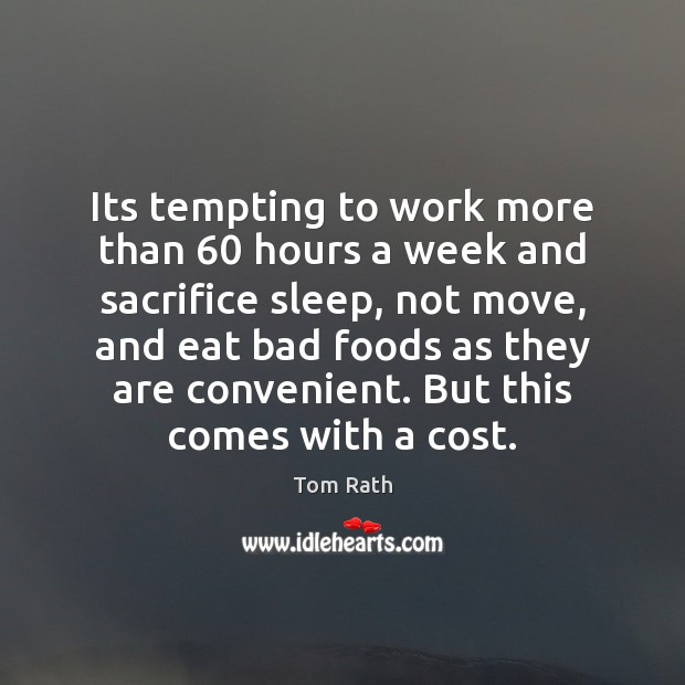 Image, Its tempting to work more than 60 hours a week and sacrifice sleep,