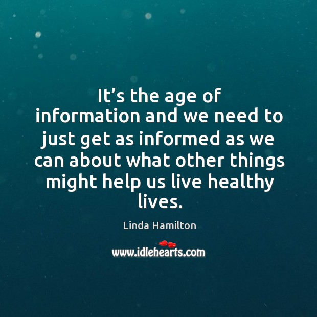 It's the age of information and we need to just get as informed as we can about what other things Image
