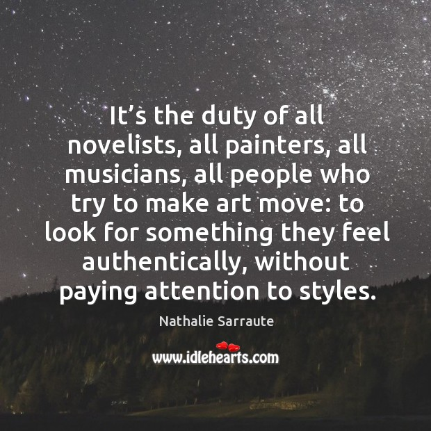 Image, It's the duty of all novelists, all painters, all musicians