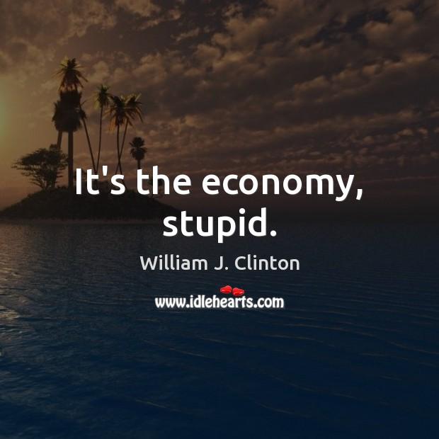 It's the economy, stupid. Image