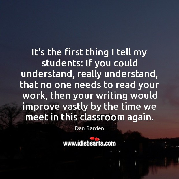It's the first thing I tell my students: If you could understand, Image