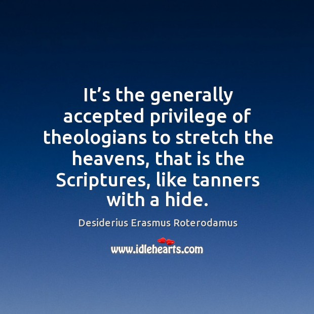 It's the generally accepted privilege of theologians to stretch the heavens Image