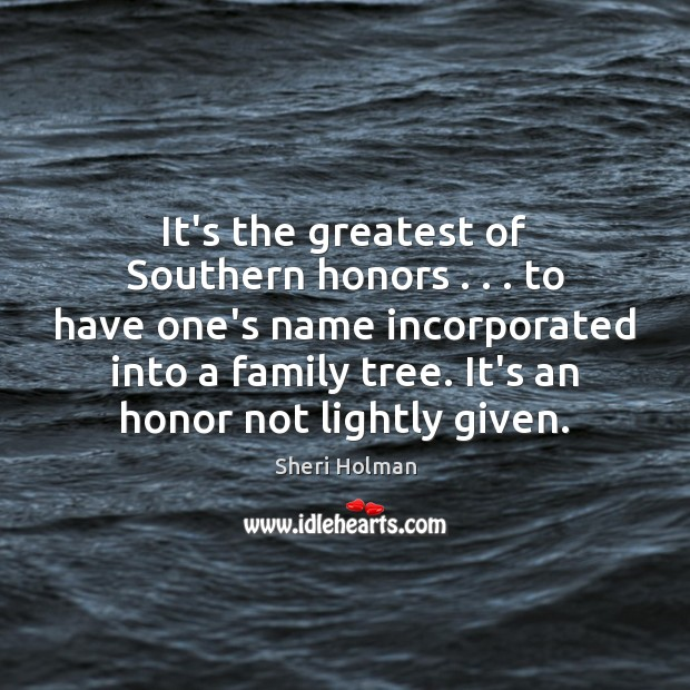 It's the greatest of Southern honors . . . to have one's name incorporated into Image
