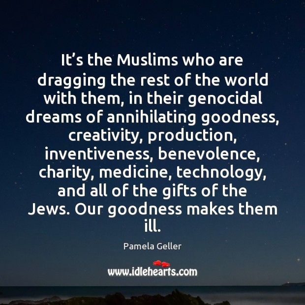 It's the Muslims who are dragging the rest of the world Image