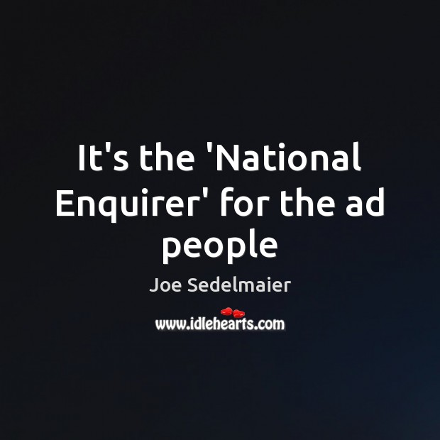 It's the 'National Enquirer' for the ad people Image