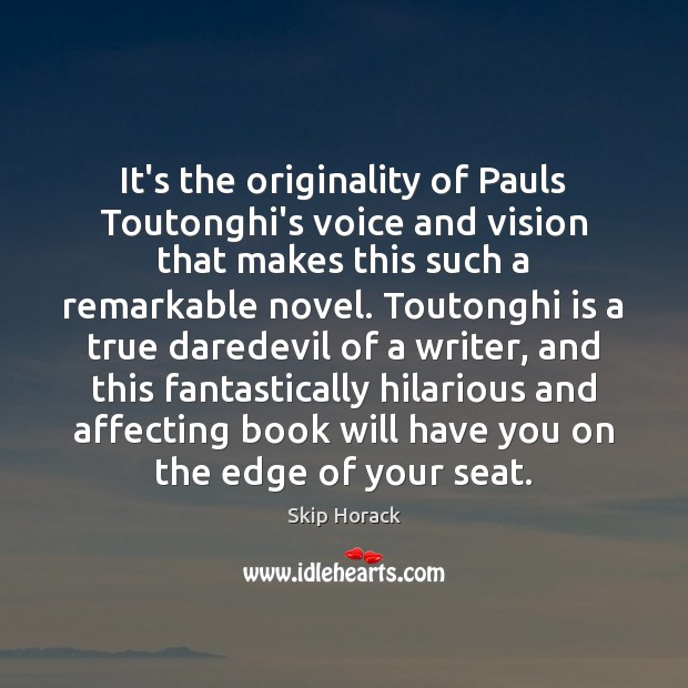 Image, It's the originality of Pauls Toutonghi's voice and vision that makes this