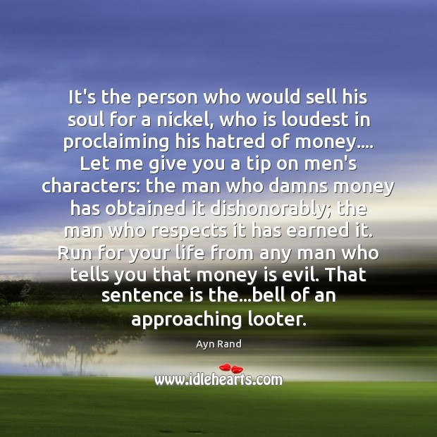 It's the person who would sell his soul for a nickel, who Ayn Rand Picture Quote
