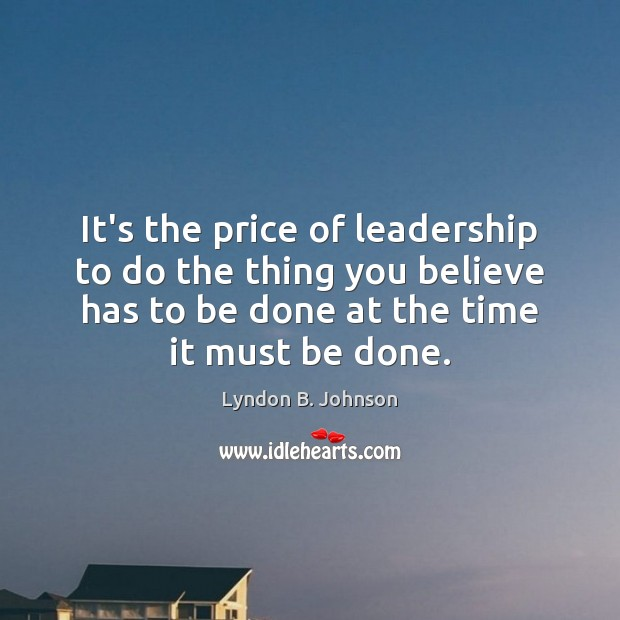 Image, It's the price of leadership to do the thing you believe has