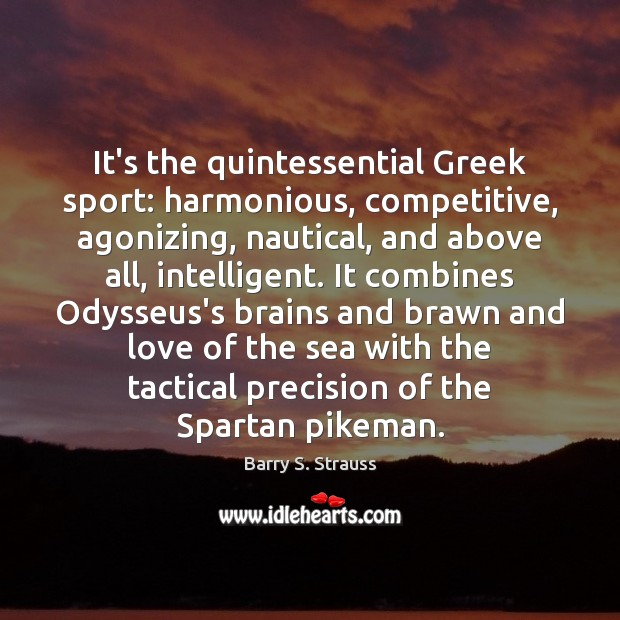 Image, It's the quintessential Greek sport: harmonious, competitive, agonizing, nautical, and above all,