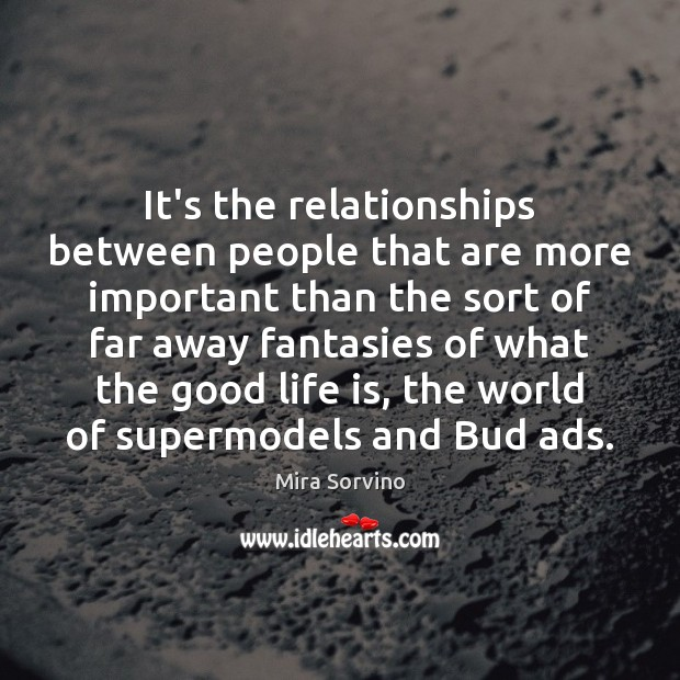 It's the relationships between people that are more important than the sort Image