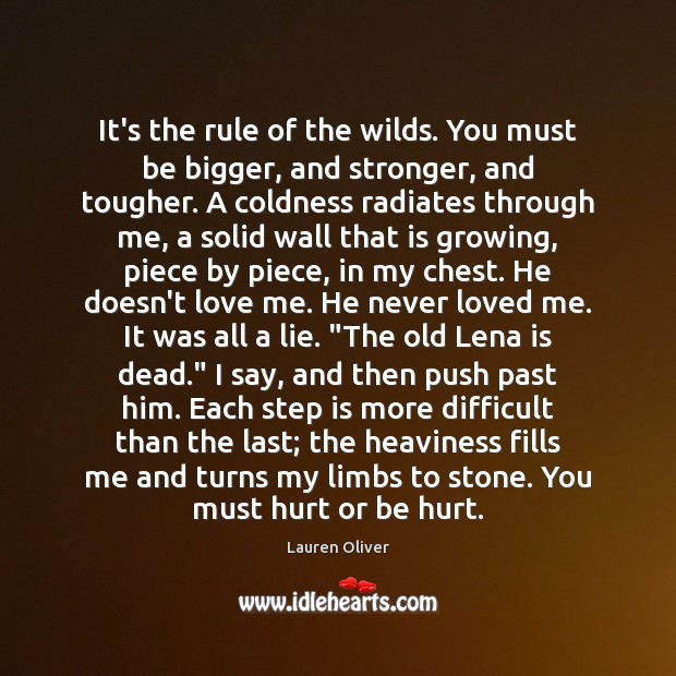 It's the rule of the wilds. You must be bigger, and stronger, Image