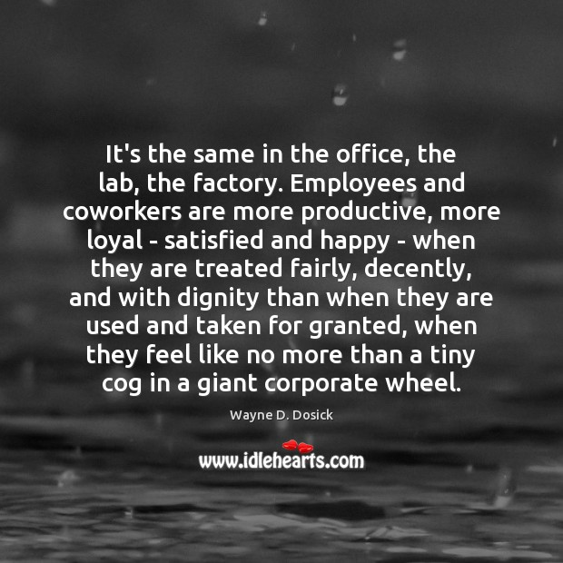 It's the same in the office, the lab, the factory. Employees and Image