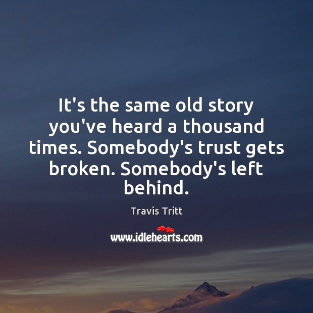 It's the same old story you've heard a thousand times. Somebody's trust Image