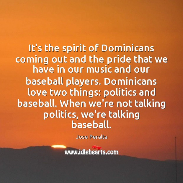 Image, It's the spirit of Dominicans coming out and the pride that we