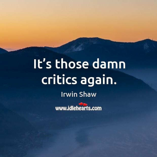 Image, It's those damn critics again.