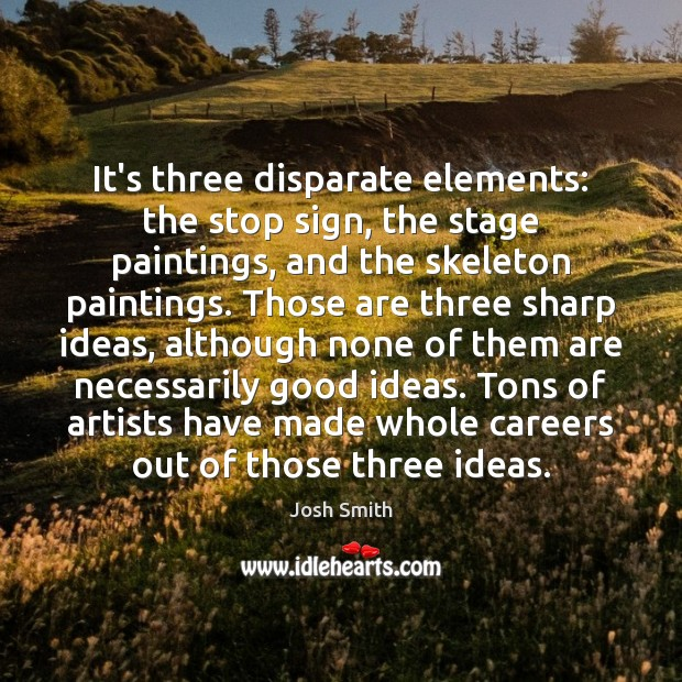 It's three disparate elements: the stop sign, the stage paintings, and the Image