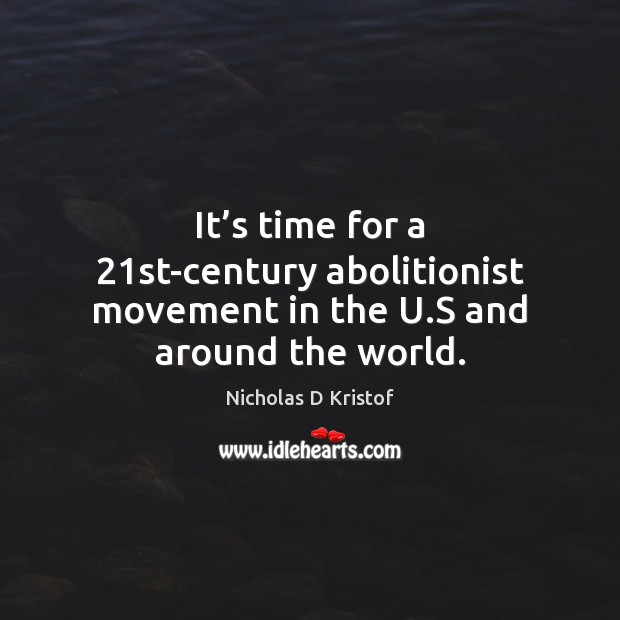 Image, It's time for a 21st-century abolitionist movement in the U.S and around the world.