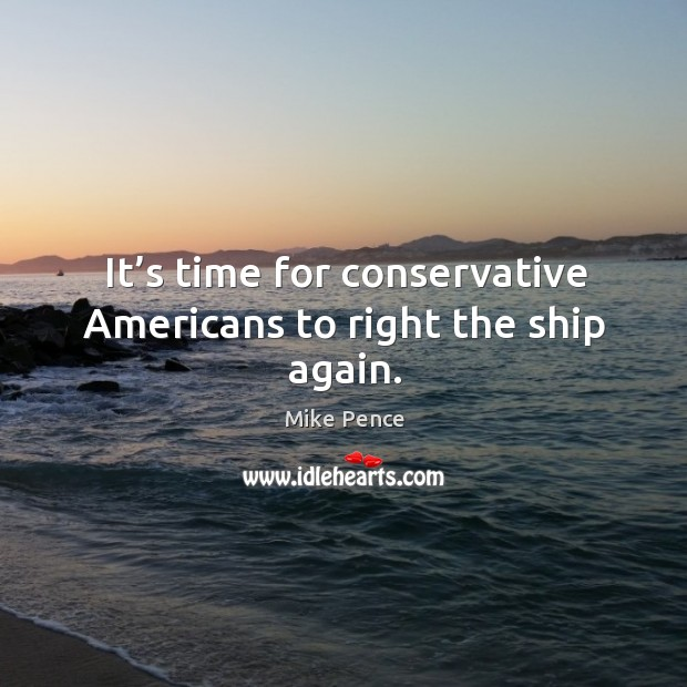 It's time for conservative americans to right the ship again. Image