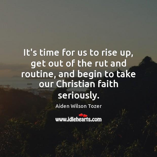 It's time for us to rise up, get out of the rut Image