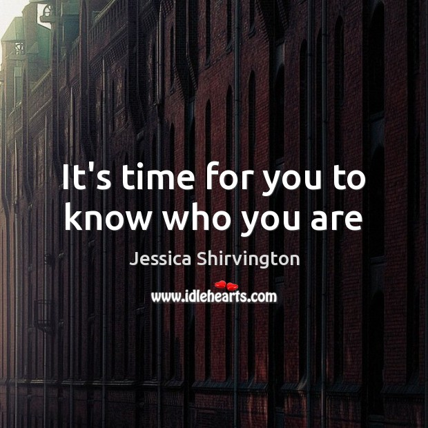 It's time for you to know who you are Image