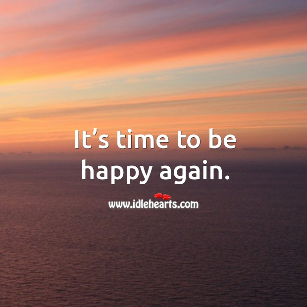 It's time to be happy again. Image