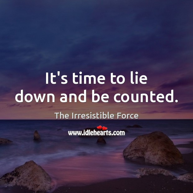 It's time to lie down and be counted. Image