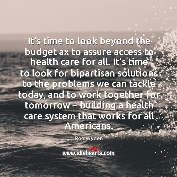 Image, It's time to look beyond the budget ax to assure access to health care for all.