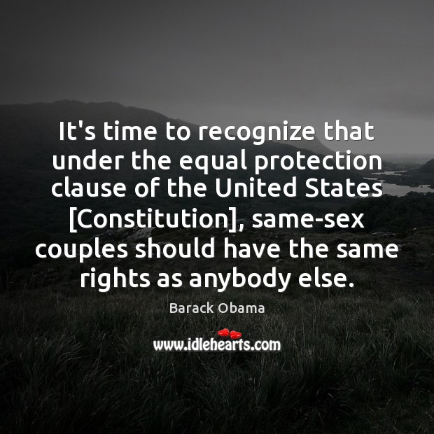 It's time to recognize that under the equal protection clause of the Image