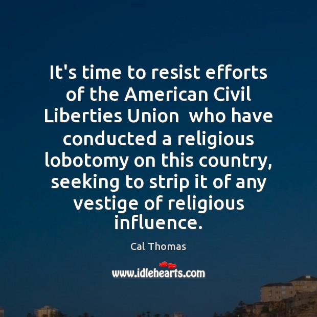 Image, It's time to resist efforts of the American Civil Liberties Union  who