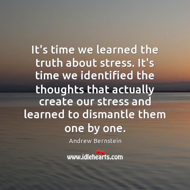 It's time we learned the truth about stress. It's time we identified Image