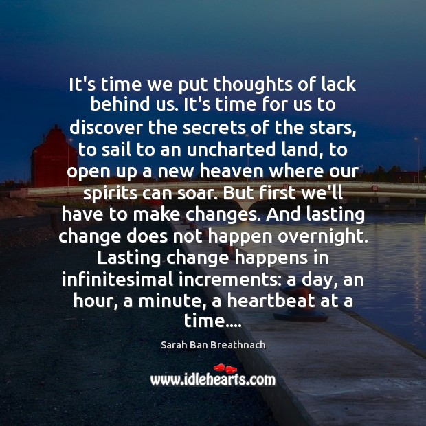 It's time we put thoughts of lack behind us. It's time for Sarah Ban Breathnach Picture Quote