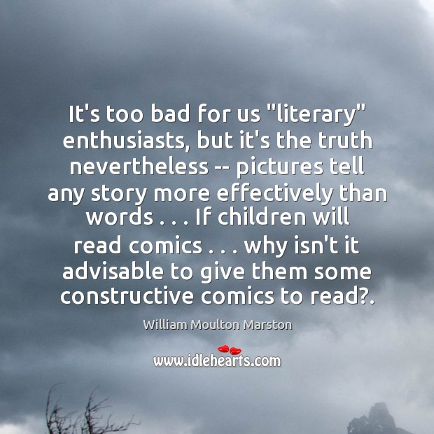 """It's too bad for us """"literary"""" enthusiasts, but it's the truth nevertheless Image"""