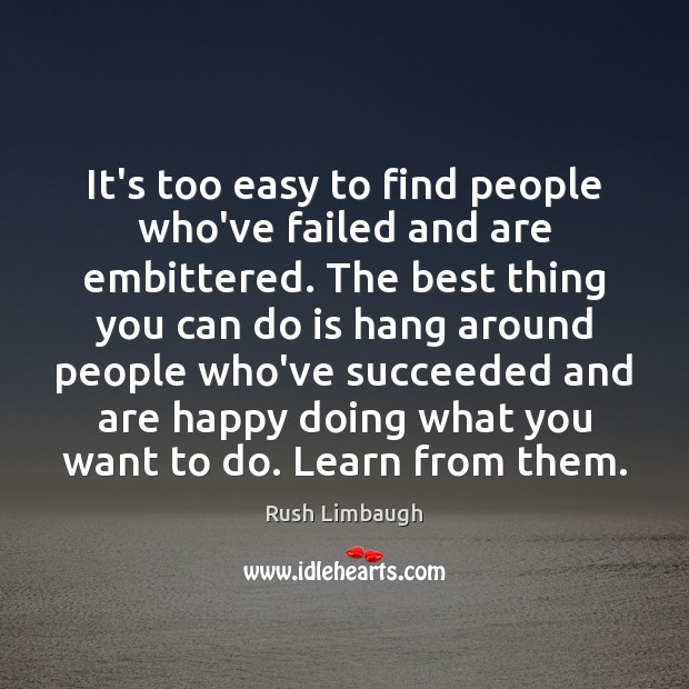 It's too easy to find people who've failed and are embittered. The Image