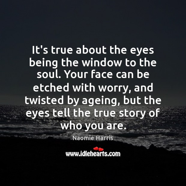 Image, It's true about the eyes being the window to the soul. Your