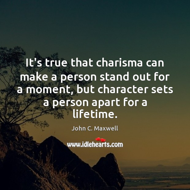 It's true that charisma can make a person stand out for a Image