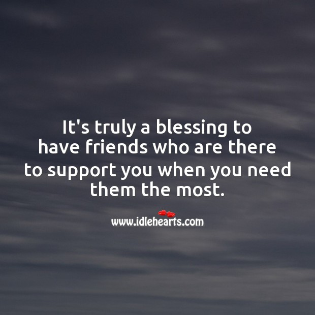 Image, It's truly a blessing to have friends who are there to support you when you need them the most.