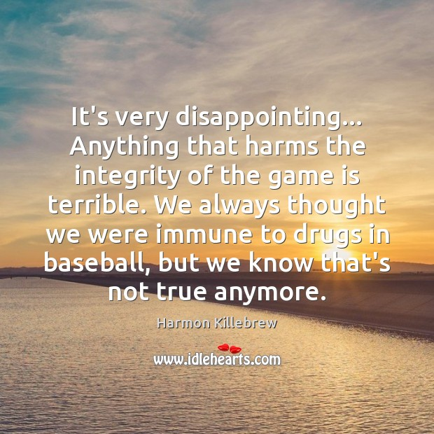 It's very disappointing… Anything that harms the integrity of the game is Image