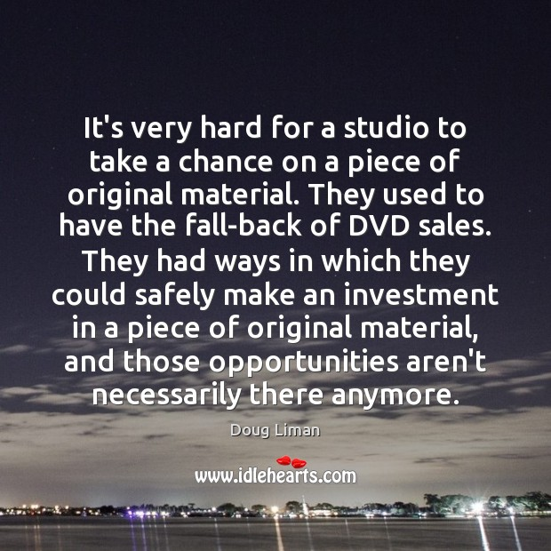 It's very hard for a studio to take a chance on a Investment Quotes Image