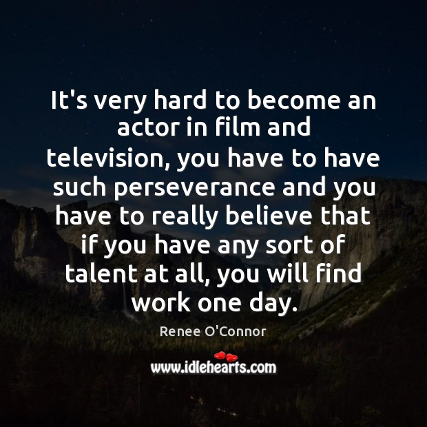 Image, It's very hard to become an actor in film and television, you