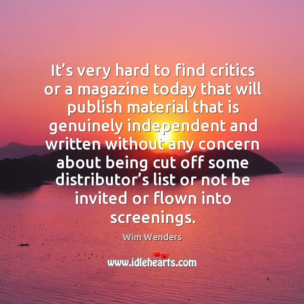 It's very hard to find critics or a magazine today that will publish Image