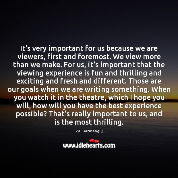 Image, It's very important for us because we are viewers, first and foremost.