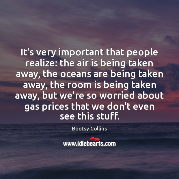 It's very important that people realize: the air is being taken away, Image
