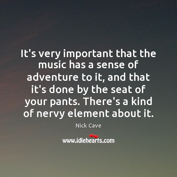 It's very important that the music has a sense of adventure to Image