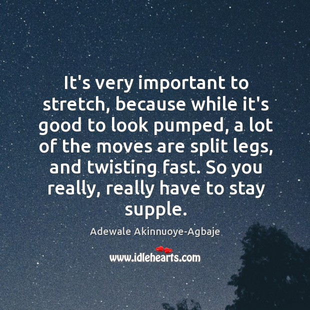 Image, It's very important to stretch, because while it's good to look pumped,
