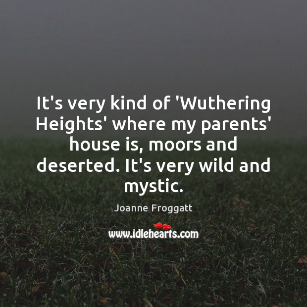 Wuthering Heights Quotes: Joanne Froggatt Picture Quote: It's Very Kind Of