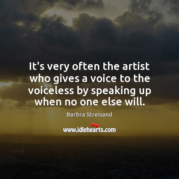 Image, It's very often the artist who gives a voice to the voiceless