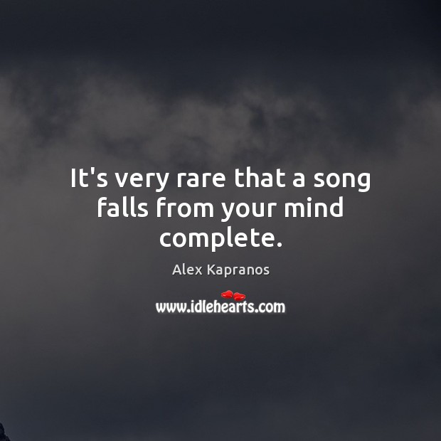 It's very rare that a song falls from your mind complete. Image