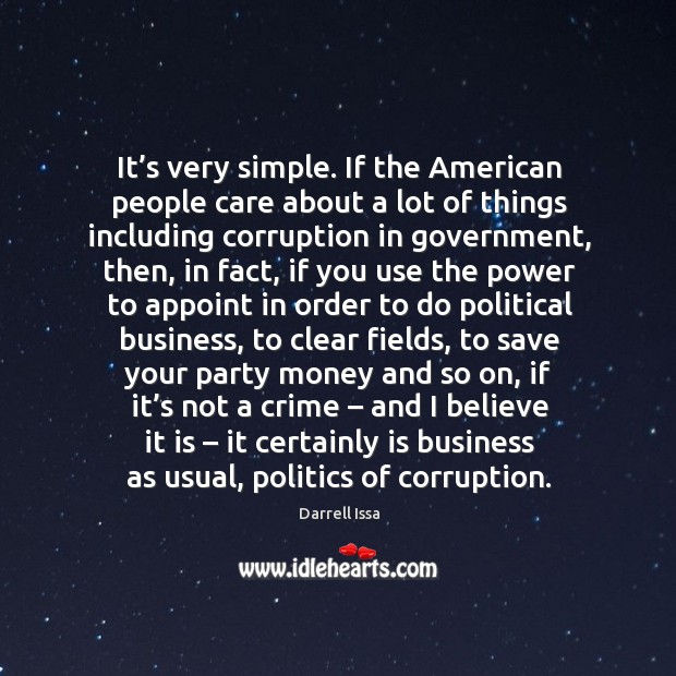 It's very simple. If the american people care about a lot of things including corruption in government Image